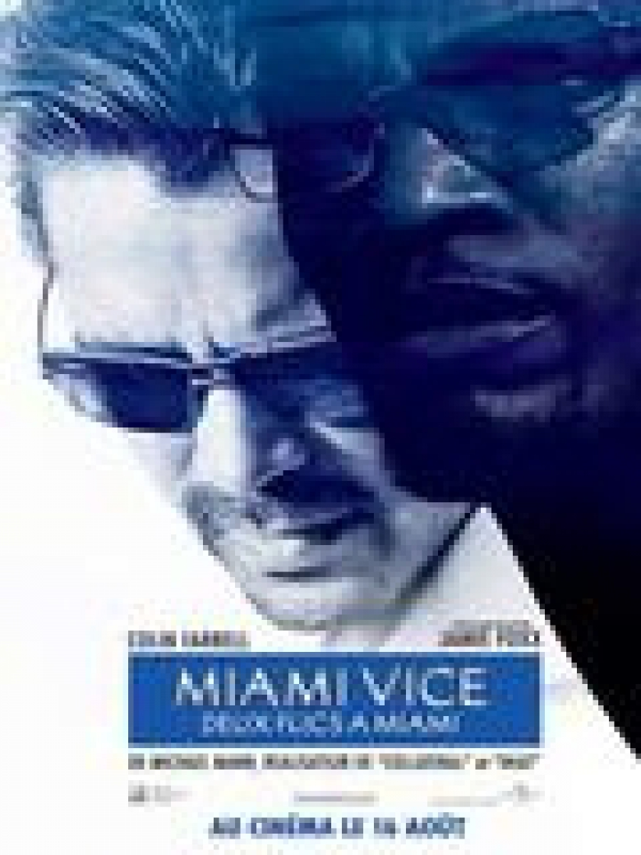 MIAMI VICE, DEUX FLICS A MIAMI